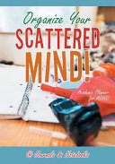Organize Your Scattered Mind  Academic Planner for ADHD