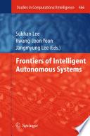 Frontiers of Intelligent Autonomous Systems