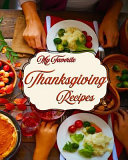 My Favorite Thanksgiving Recipes My Personal Stash Of The Food Holiday S How Tos
