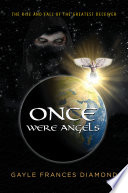 Once Were Angels: The Rise and Fall of the Greatest Deceiver Magnetic Powers Intellectual Strength And