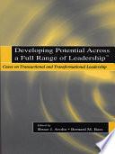 Developing Potential Across a Full Range of Leadership TM