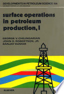 Surface Operations In Petroleum Production I book