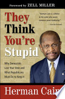 They Think You re Stupid