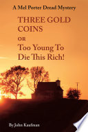 Three Gold Coins or Too Young To Die This Rich