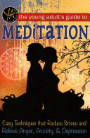 The Young Adult s Guide to Meditation