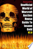 Swayvill s Unofficial World of Warcraft Auction House Guide to Insane Gold