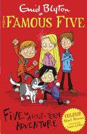 Famous Five Colour Short Stories  Five and a Half Term Adventure