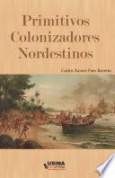 Primitivos Colonizadores Nordestinos e seus descendentes