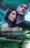 Stranded With Her Ex  Mills   Boon Intrigue