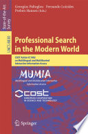 Professional Search In The Modern World : action ic1002 on multilingual and multifaceted interactive information...