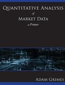 Quantitative Analysis of Market Data