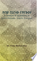 NEW CLEAR ENERGY   A Treasury of Quotations to Ignite Motivate  Inspire Energize