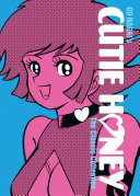 Cutie Honey: The Classic Collection