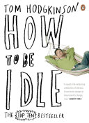 . How To Be Idle .