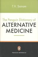 The Penguin Dictionary Of Alternative Medicine