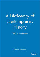 A Dictionary of Contemporary History Events People And Movements That Have
