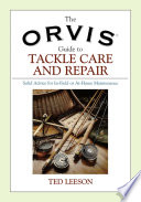 Orvis Guide To Tackle Care And Repair : boxes is a book telling anglers how...