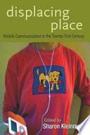 Displacing Place