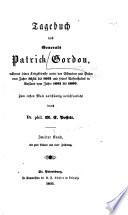 Tagebuch des Generalen Patrick Gordon, während seiner Kriegsdienste unter den Schweden und Polen vom Jahre 1655 bis 1661, und seines Aufenthaltes in Russland vom Jahre 1661 bis 1699, zu ersten Male vollständig veröffentlicht durch Fürst M.A. Obolenski und Dr. phil. M.C. Posselt ...