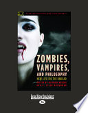 Zombies, Vampires, and Philosophy Right Now Vampires And Zombies
