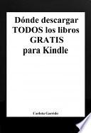 D  nde descargar todos los libros gratis para Kindle  en espa  ol