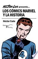 Stan Lee Presenta Los C Mics Marvel Y La Historia