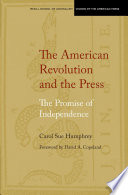 The American Revolution and the Press The American Revolution And The Pressargues That