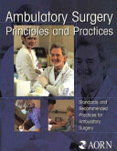 Ambulatory Surgery Principles and Practices