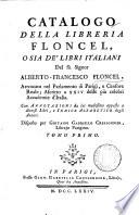 Catalogo della libreria Floncel o sia de  libri italiani del f   signor Alberto Francesco Floncel