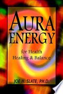 Ebook Aura Energy for Health, Healing & Balance Epub Joe H. Slate Apps Read Mobile