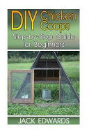 DIY Chicken Coops  Step By Step Guide for Beginners