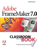 Adobe FrameMaker 7.0 Classroom in a Book For Technical Documentation And Large Scale Document