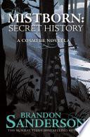 Mistborn: A Secret History by Brandon Sanderson