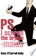 Ross O Carroll Kelly  PS  I scored the bridesmaids