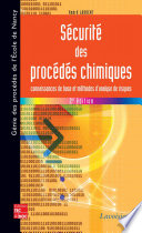 Sécurité des procédés chimiques. Connaissances et méthodes d'analyse des risques (2° Éd.)