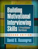 Building Motivational Interviewing Skills  Second Edition
