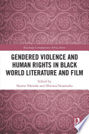 Gendered Violence And Human Rights In Black World Literature And Film