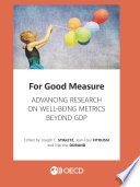 For Good Measure Advancing Research On Well Being Metrics Beyond Gdp
