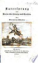 Katersprung von Berlin über Leipzig nach Dresden