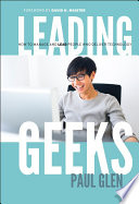 Leading Geeks : award leading geeks challenges the conventional wisdom thatleadership...