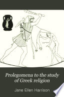Prolegomena to the Study of Greek Religion