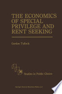 The Economics of Special Privilege and Rent Seeking