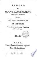 Saggio di nuove illustrazioni filologico-rustiche sulle Egloghe e Georgiche di Virgilio. [by C. Fea].
