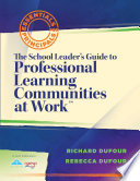 The School Leader s Guide to Professional Learning Communities at Work
