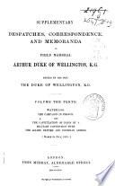Dispatches, Correspondence and Memoranda of Field Marshal Arthur Duc of Wellington, K.G.