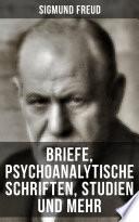 Sigmund Freud Briefe Psychoanalytische Schriften Studien Und Mehr