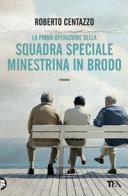 La prima operazione della squadra speciale minestrina in brodo Book Cover