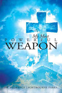 My Most Powerful Weapon