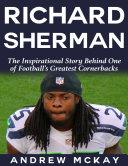 download ebook richard sherman: the inspirational story behind one of football's greatest cornerbacks pdf epub