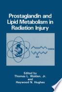 Prostaglandin And Lipid Metabolism In Radiation Injury book